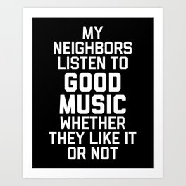 Listen To Music Funny Quote Art Print