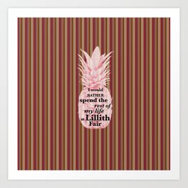 I would rather spend the rest of my Life at Lillith Fair Art Print