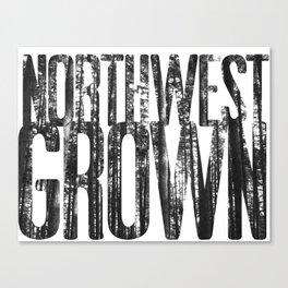NORTHWEST GROWN Canvas Print
