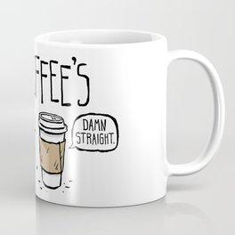 Coffee's Bitch Coffee Mug
