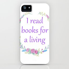 I Read Books For a Living iPhone Case