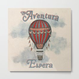 La Aventura Espera (Adventure Awaits in Spanish) Metal Print