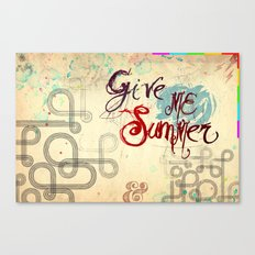 Give Me Summer Canvas Print