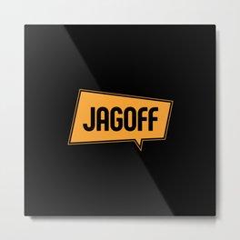 Jagoff Metal Print