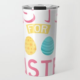 Will Trade my Sister for Easter Candy Travel Mug