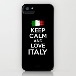 Keep Calm And Love Italy iPhone Case