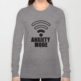 Anxiety mode Long Sleeve T-shirt