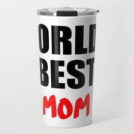 worlds best mom gift Travel Mug