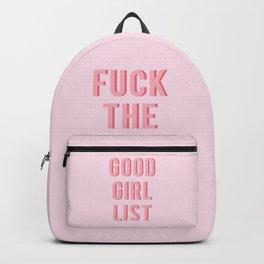 Fuck the Good Girl List Backpack