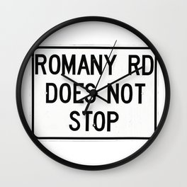 Romany Rd Does Not Stop (Archival) Wall Clock