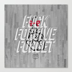 Fuck Forgive Forget Canvas Print