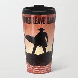 You'll never leave Harlan alive Metal Travel Mug