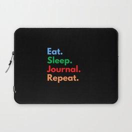 Eat. Sleep. Journal. Repeat. Laptop Sleeve
