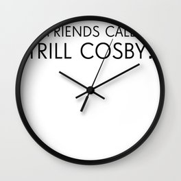 Trill Cosby Wall Clock