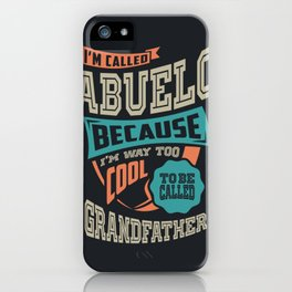 I'm Called Abuelo iPhone Case