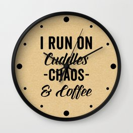 Cuddles, Chaos & Coffee Funny Quote Wall Clock