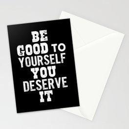 Be Good to Yourself You Deserve It motivational typography in black and white home wall decor Stationery Cards