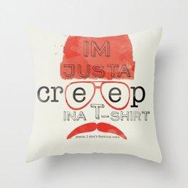 Creep in a T-Shirt Throw Pillow