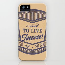 Live forever funny quote vintage logo iPhone Case