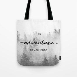The Adventure Never Ends Tote Bag