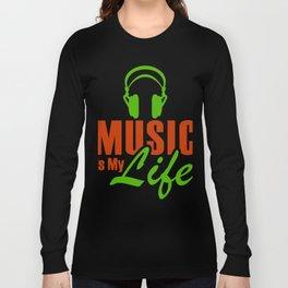 Music Is My Life 1 Long Sleeve T-shirt