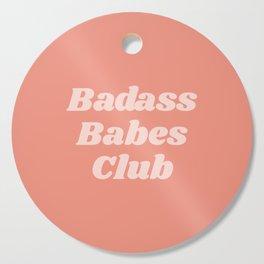 badass babes club Cutting Board