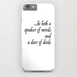 Iliad Quote, To be both a speaker of words and a doer of deeds by Homer iPhone Case