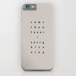 Come Thou Fount iPhone Case