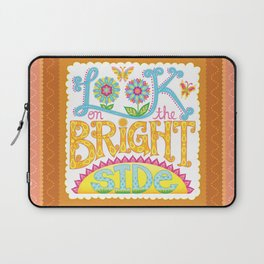 Look on the bright side Laptop Sleeve