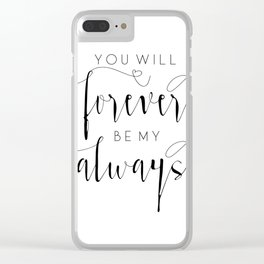 You'll forever be my always Printable - art print wall decor - modern minimal black white script Clear iPhone Case