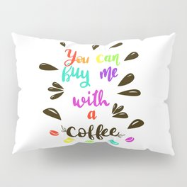 Mmm Coffee Pillow Sham