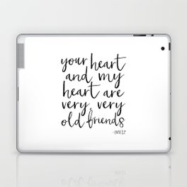 your heart and my heart are very very old friends, hafiz quote,friendship,gift for friend,inspired Laptop & iPad Skin