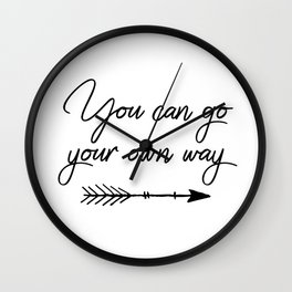 Travel quotes - You can go your own way Wall Clock