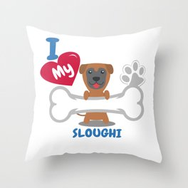 Sloughi - I Love My Sloughi Gift Throw Pillow