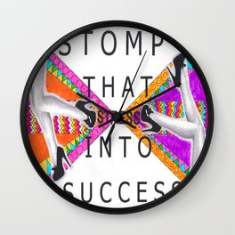 Stomp that STRESS into Success Wall Clock