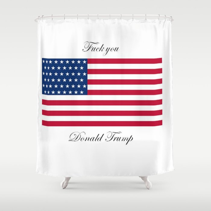 Fuck You Donald Trump Shower Curtain