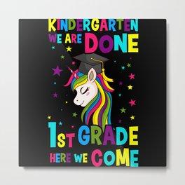 Kindergarten Done Here We Come Gift Metal Print