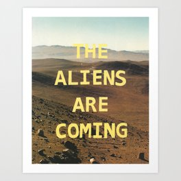the aliens are coming Art Print