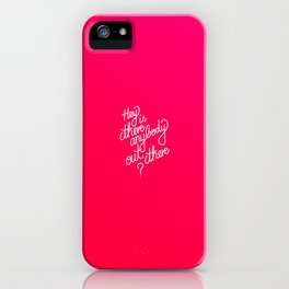 Hey is there anybody out there?   [gradient] iPhone Case