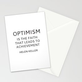 OPTIMISM IS THE FAITH THAT LEADS TO ACHIEVEMENT - HELEN KELLER Stationery Cards