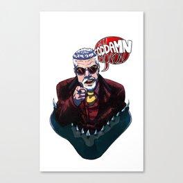 Hannibal Chau wants YOU to shut up Canvas Print