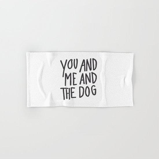 You, Me And Dog Hand & Bath Towel