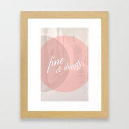 Fine & Dandy Framed Art Print