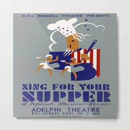 Vintage poster - Sing For Your Supper Metal Print