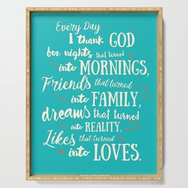 Thank God, inspirational quote for motivation, happy life, love, friends, family, dreams, home decor Serving Tray
