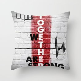 Together We Are Strong Throw Pillow