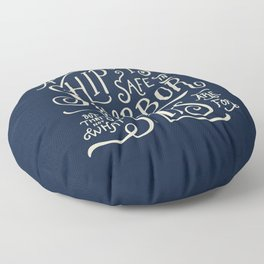A ship is safe in harbor but that's not what ships are for. Hand lettered nautical quote. Floor Pillow