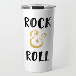 Rock and Roll Gold Quote Travel Mug