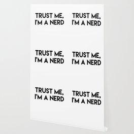 Trust me I'm a nerd Wallpaper