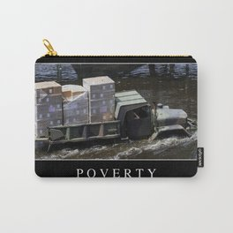 Poverty: Inspirational Quote and Motivational Poster Carry-All Pouch